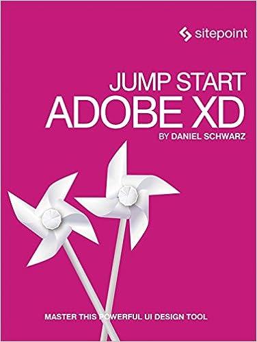 Jump Start Adobe XD: Daniel Schwarz: 9780995382619: Amazon