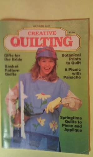 Creative Quilting Magazine (May - June 1987) ()