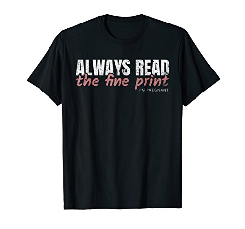 Pregnant Always Read the Fine Print I'm Pregnant T-Shirts by Pregnant Announcement Gift Shirts (Image #2)