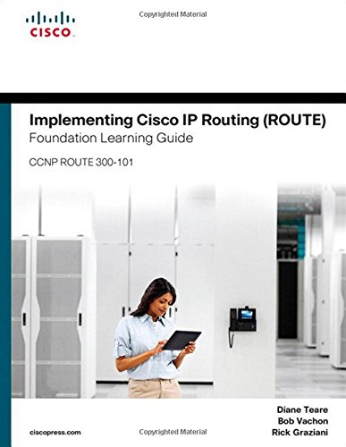 Implementing Cisco IP Routing (ROUTE) Foundation Learning Guide ...