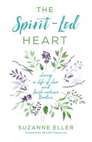 - The Spirit-Led Heart: Living a Life of Love and Faith without Borders
