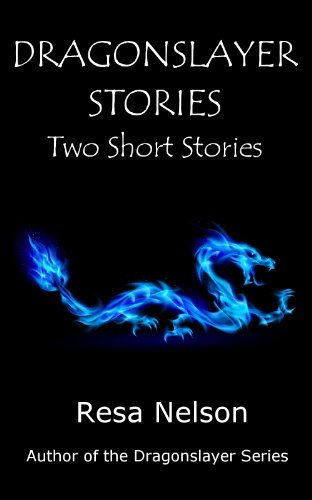 Dragonslayer Stories: Two Short Stories by [Nelson, Resa]