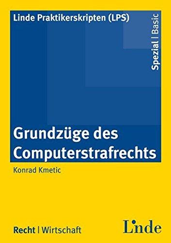 Grundzüge des Computerstrafrechts (Linde Praktikerskripten (LPS))