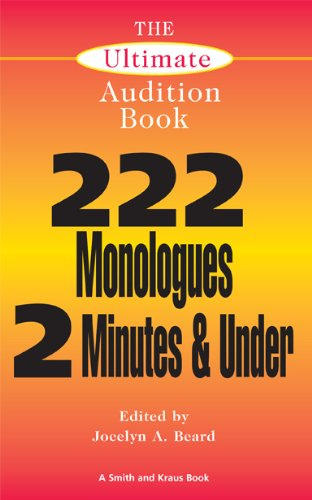 The Ultimate Audition Book: 222 Monologues 2 Minutes and Under (Monologue Audition Series) ()