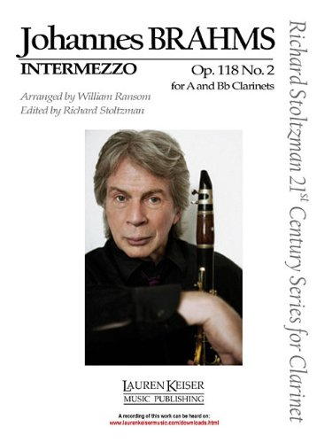 Intermezzo, Op. 118, No. 2: Clarinet in A or B-flat and Piano Richard Stoltzman 21st Century Series for (Richard Stoltzman Clarinet)
