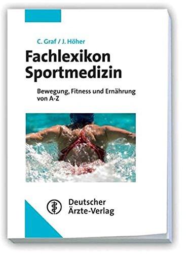 Fachlexikon Sportmedizin: Bewegung, Fitness und Ernährung von A-Z