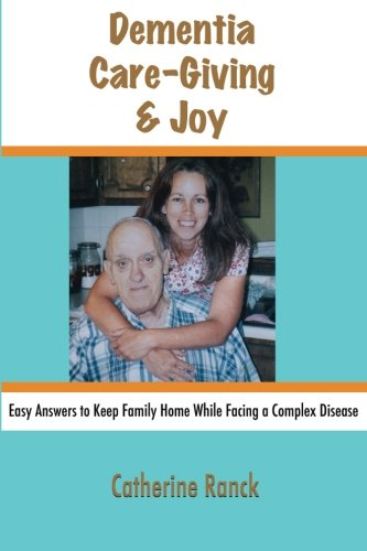 dementia-care-giving-joy-easy-answers-to-keep-family-home-while-facing-a-complex-disease