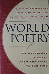 World Poetry: An Anthology of Verse From Antiquity to our Time