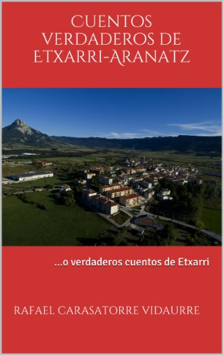 Descargar Libro Cuentos Verdaderos De Etxarri Aranatz Rafael Carasatorre Vidaurre