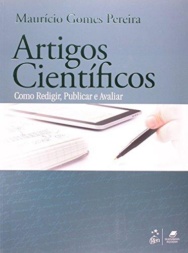 Artigos Científicos - Como Redigir, Publicar e Avaliar