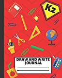 Draw and Write Journal: Early Creative Story Book for Kids, Grades K-2 (Practice Drawing & Writing)