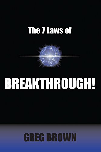 The 7 Laws of Breakthrough: Participate in the Process to Achieve Your Destiny