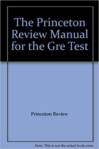 The Princeton Review Manual For The Gre Test Sean Berry Scott Karp And Ingrid Muthopp Amazon Com Books