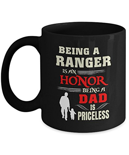 Dad Mug Funny Nice Motivational Dad Baby Gifts Being A RANGER Is An Honor Being A Dad Is Priceless 11Oz Black Ceramic By AZMugs ()