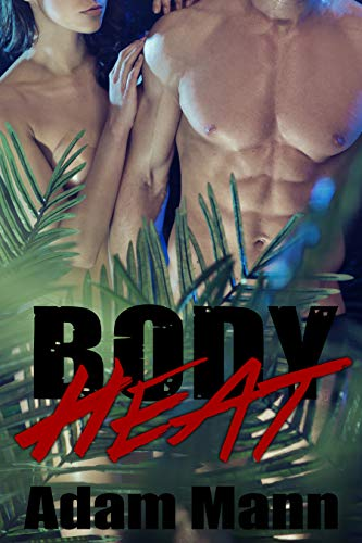 Book: Body Heat by Adam Mann