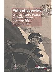 Vichy et les préfets: Le corps préfectoral français pendant la Deuxième Guerre mondiale