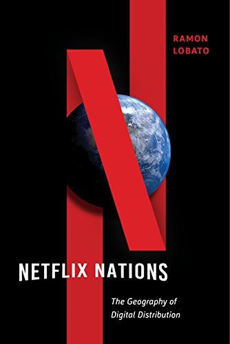 Netflix Nations: The Geography of Digital Distribution (Critical Cultural Communication)