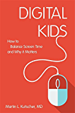 Digital Kids: How to Balance Screen Time, and Why it Matters (English Edition)