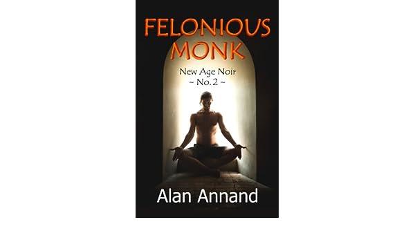 Felonious Monk (New Age Noir Book 2) (English Edition) eBook ...