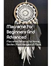 Macramé For Beginners And Advanced: Macramè Patterns For Home, Garden, Plant Hangers & More: The Origin Of The Macrame