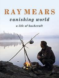 Vanishing World: A Life of Bushcraft