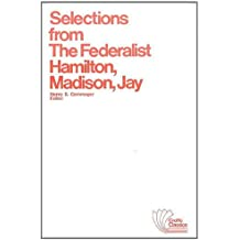 Selections from The Federalist: A Commentary on The Constitution of The United States