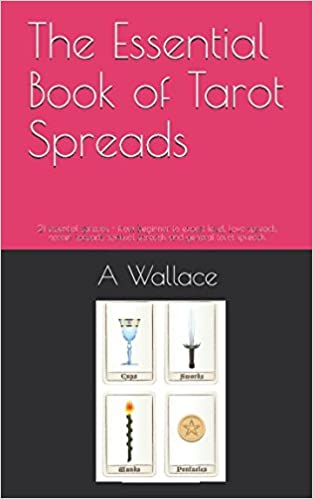 The Essential Book of Tarot Spreads: 21 essential spreads