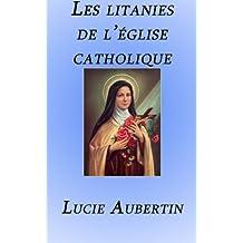Les litanies de l'Église Catholique (French Edition)
