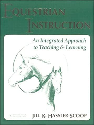 Book Equestrian Instruction: An Integrated Approach to Teaching & Learning Brought to You by Hilltop Farm, Inc. by Jill K. Hassler-Scoop (2000-09-03)