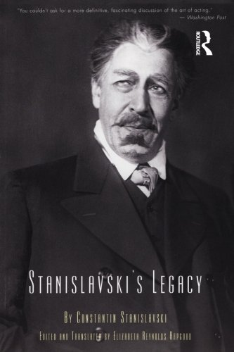 Stanislavski's Legacy: A Collection of Comments on a Variety of Aspects of an Actor's Art and Life
