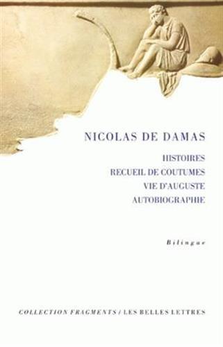 Histoires, recueil de coutumes, Vie d'Auguste, Autobiographie (Fragments) (French Edition) by Nicolas de Damas