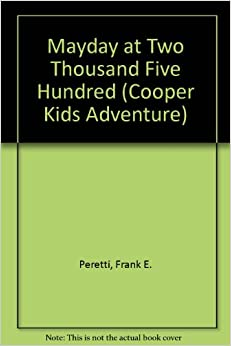 Mayday at Two Thousand Five Hundred (Cooper Kids Adventure)