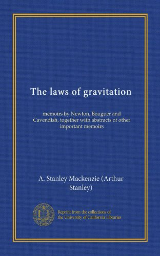 The laws of gravitation : memoirs by Newton, Bouguer and