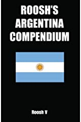 Roosh's Argentina Compendium: Pickup Tips, City Guides, And Stories Paperback
