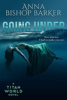 Going Under (Titan World) by [Barker, Anna Bishop]