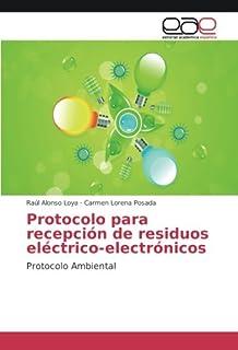 Protocolo para recepción de residuos eléctrico-electrónicos: Protocolo Ambiental (Spanish Edition)