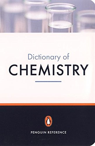 The Penguin Dictionary of Chemistry: Third Edition (Dictionary; Penguin)