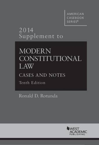 Modern Constitutional Law: Cases and Notes, 10th, 2014 Supplement (American Casebook Series)