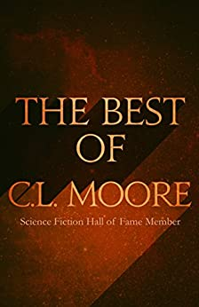 The Best of C.L. Moore by [Moore, C.L.]