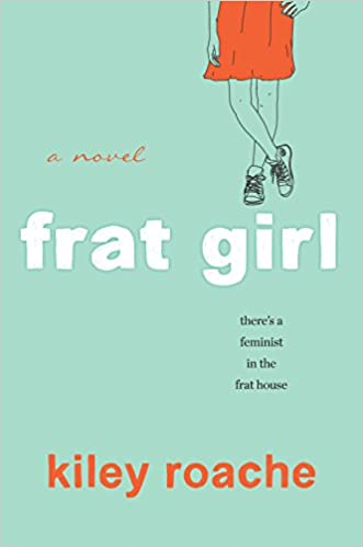 Book cover: Frat Girl by Kiley Roache