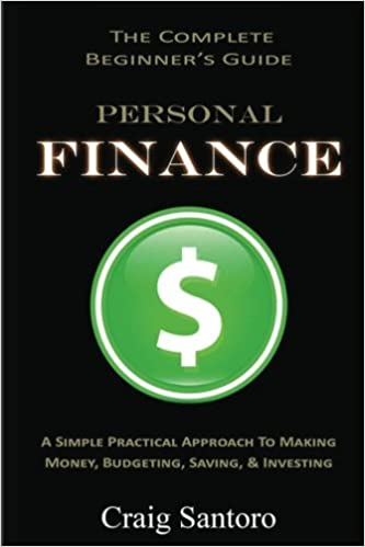 personal finance the complete beginner s guide a simple practical