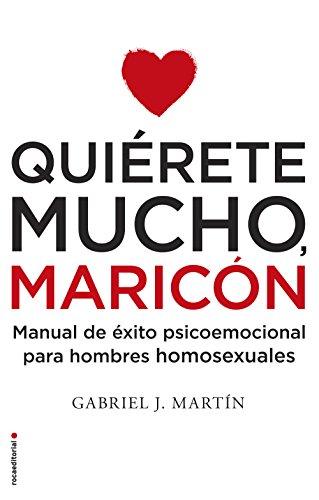 Quiérete mucho, maricón de Gabriel J. Martín