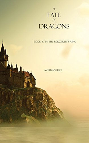 A Fate of Dragons: Book #3 in the Sorcerer's Ring