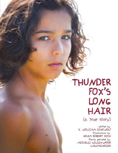Thunder Fox's Long Hair: (A True Story)