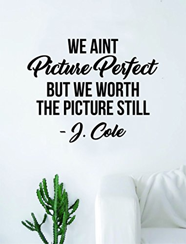 J Cole Picture Perfect Quote Decal Sticker Wall Vinyl Art Mu