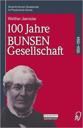 100 Jahre Bunsen-Gesellschaft 1894 - 1994