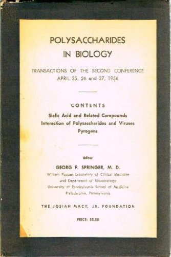 Polysaccharides in Biology Transactions of the Second Conference April 25,26, and 27, 1956, Princeton, N. - Princeton Macy's Nj