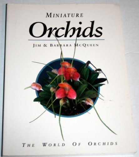 (Miniature Orchids: The World of Orchids )