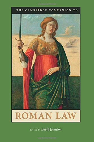 The Cambridge Companion to Roman Law (Cambridge Companions to the Ancient World)