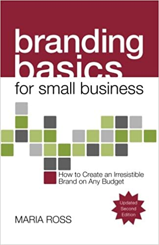 amazon com branding basics for small business 2nd edition how to